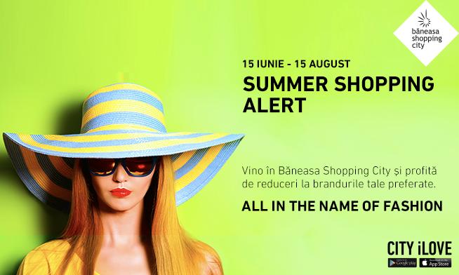 Baneasa Shopping City – Summer Shopping Alert