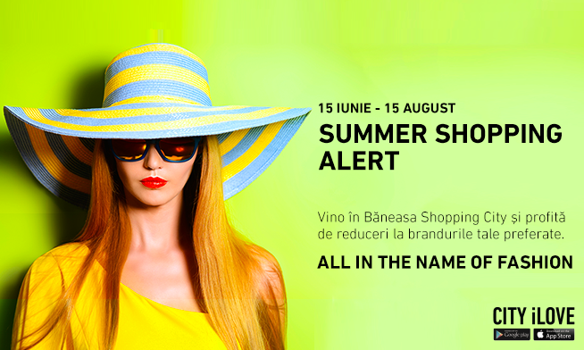 Băneasa Shopping City – Summer Shopping Alert