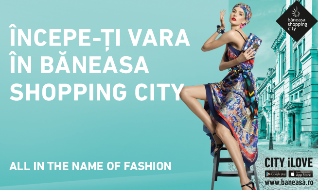 Start your summer in Baneasa Shopping City