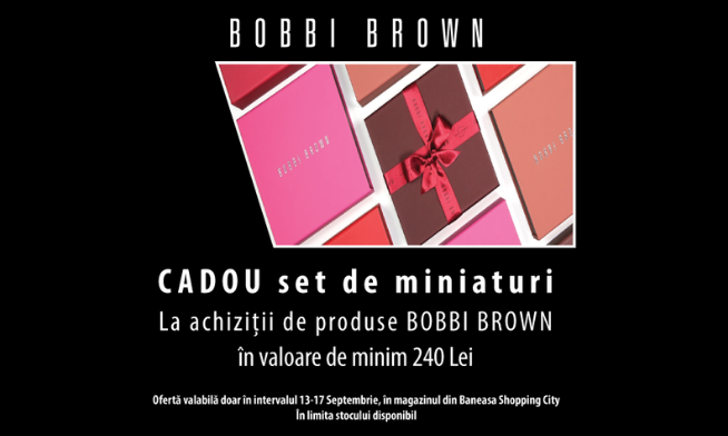 Ultima tendințǎ ȋn beauty? CADOURILE BOBBI BROWN.