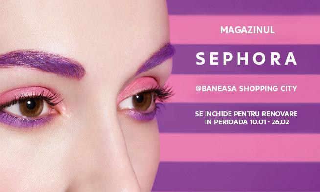 Unul dintre magaznele Sephora va fi închis pentru renovare