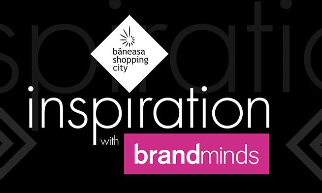 Băneasa Shopping City - un nou proiect educațional: Inspiration with Brand Minds