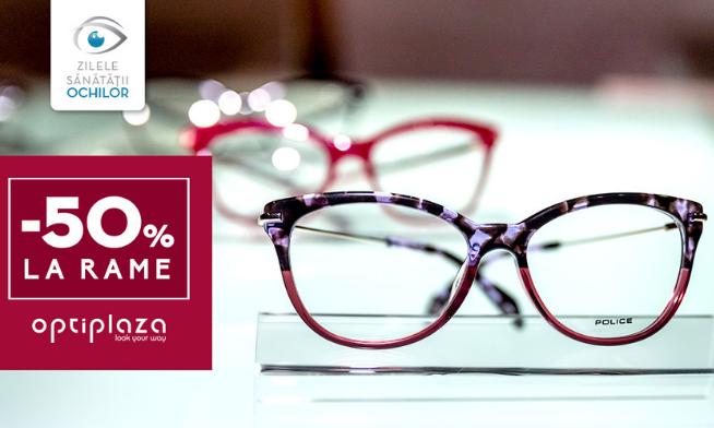 -50% reducere pentru rame la Optiplaza